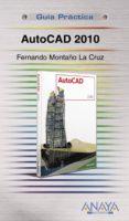 AUTOCAD 2010 (GUIA PRACTICA) - 9788441526297 - FERNANDO MONTAÑO LA CRUZ