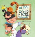MI PAPA ES EL MEJOR PADRE DEL MUNDO - 9788448843397 - VV.AA.