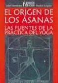 EL ORIGEN DE LOS ASANA: LAS FUENTES DE LA PRACTICA DEL YOGA - 9788461315697 - ISABEL FERNANDEZ