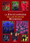 LA ENCICLOPEDIA DE LAS PLANTAS BULBOSAS - 9788466206297 - HANNEKE VAN DIJK