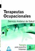 TERAPEUTAS OCUPACIONALES DEL SERVICIO ANDALUZ DE SALUD. SAS. TEMA RIO (VOL. II) - 9788466580397 - VV.AA.