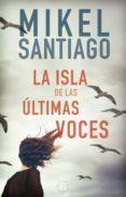 LA ISLA DE LAS ÚLTIMAS VOCES (EBOOK) - 9788466664097 - MIKEL SANTIAGO