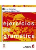EJERCICIOS DE GRAMATICA. NIVEL INICIAL - 9788466700597 - JOSEFA MARTIN GARCIA