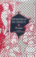 MEMORIAS DE IDHUN II: TRIADA - 9788467505597 - LAURA GALLEGO GARCIA
