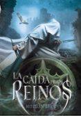 LA CAÍDA DE LOS REINOS 1 - 9788467560497 - MORGAN RHODES