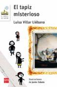 EL TAPIZ MISTERIOSO - 9788467579697 - LUISA VILLAR LIEBANA
