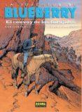 la juventud de blueberry 54: el convoy de los forajidos-michel blanc-dumont-9788467921397