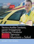 TECNICO AUXILIAR SANITARIO, OPCION EMERGENCIAS SANITARIAS / CONDUCTOR. SERVICIO MURCIANO DE SALUD. TEMARIO Y TEST GENERAL - 9788468186597 - VV.AA.
