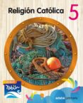 RELIGIÓN CATÓLICA 5 (JADESH TOBIH) - 9788468314297 - VV.AA.