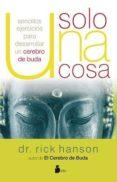 SOLO UNA COSA - 9788478088997 - RICK HANSON