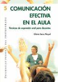 COMUNICACION EFECTIVA EN EL AULA: TECNICAS DE EXPRESION ORAL EN E L AULA - 9788478273997 - GLORIA SANZ I PINYOL