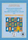 PROGRAMAS DE INTERVENCION COGNITIVO-CONDUCTUAL PARA NIÑOS CON DEF ICIT DE ATENCION CON HIPERACTIVIDAD - 9788478693597 - ISABEL ORJALES VILLAR