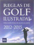 REGLAS DE GOLF ILUSTRADAS 2012-2015 - 9788479029197 - VV.AA.