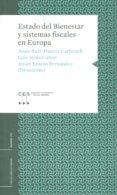 ESTADO DEL BIENESTAR Y SISTEMAS FISCALES EN EUROPA - 9788481883497 - JESUS RUIZ-HUERTA CARBONELL