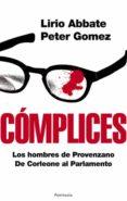 COMPLICES: LOS HOMBRES DE PROVENZANO. DE CORLEONE AL PARLAMENTO - 9788483078297 - LIRIO ABBATE