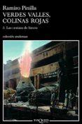 VERDES VALLES, COLINAS ROJAS 3: LAS CENIZAS DEL HIERRO (PREMIO NACIONAL DE NARRATIVA 2006) - 9788483103197 - RAMIRO PINILLA