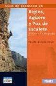 GUIA DE ESCALADA EN RIGLOS, AGÜERO Y FOZ DE ESCALATE (2ª ED.) - 9788483210697 - FELIPE GUINDA POLO