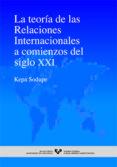 LA TEORIA DE LAS RELACIONES INTERNACIONALES A COMIENZOS DEL SIGLO XXI - 9788483735497 - KEPA SODUPE CORCUERA