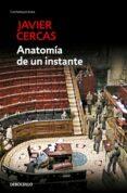 ANATOMIA DE UN INSTANTE - 9788490623497 - JAVIER CERCAS