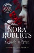 LEGADO MAGICO - 9788490624197 - NORA ROBERTS