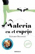 VALERIA EN EL ESPEJO (SERIE VALERIA 2) - 9788490628997 - ELISABET BENAVENT