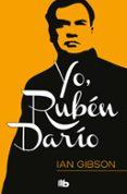 YO, RUBÉN DARÍO - 9788490701997 - IAN GIBSON