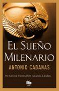 EL SUEÑO MILENARIO - 9788490702697 - ANTONIO CABANAS