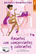 AMANTES, CON CONSERVANTES Y COLORANTES - 9788490704097 - BRANDY MANHATTAN
