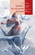 SADAKO Y LAS MIL GRULLAS DE PAPEL - 9788491420897 - ELEANOR COERR
