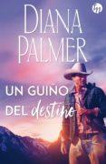UN GUIÑO DEL DESTINO - 9788491705697 - DIANA PALMER