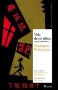 VIDA DE UN IDIOTA - 9788493820497 - RYUNOSUKE AKUTAGAWA