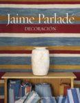 JAIME PARLADE: DECORACION - 9788494006197 - VV.AA.