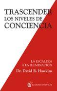 TRASCENDER LOS NIVELES DE CONCIENCIA - 9788494484797 - DAVID R. HAWKINS