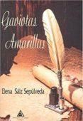 GAVIOTAS AMARILLAS - 9788494811197 - ELENA SAIZ SEPULVEDA