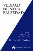 verdad frente a falsedad y como distinguir entre ellas-david r. hawkins-9788494873997