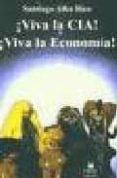 ¡VIVA LA CIA! ¡VIVA LA ECONOMIA! - 9788496044197 - SANTIAGO ALBA RICO