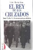 EL REY DE LOS CRUZADOS - 9788496495197 - RAFAEL BORRAS BETRIU