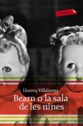 BEARN O LA SALA DE LES NINES - 9788496863897 - LLORENÇ VILLALONGA PONS