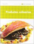 PRODUCTOS CULINARIOS - 9788497328197 - JOSE LUIS ARMENDARIZ SAINZ