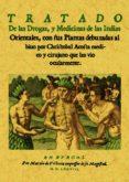 TRATADO DE LAS DROGAS, Y MEDICINAS DE LAS INDIAS ORIENTALES, CON SUS PLANTAS DEBUXADAS AL BIUO POR CHRISTOBAL ACOSTA MEDICO Y CIRUJANO QUE LAS VIO OCULARMENTE (ED. FACSIMIL) - 9788497611497 - VV.AA.