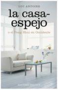 LA CASA-ESPEJO: O EL FENG SHUI EN OCCIDENTE - 9788497776097 - LUC ANTOINE
