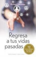 REGRESA A TUS VIDAS PASADAS - 9788497778497 - RICHARD WEBSTER