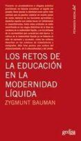 LOS RETOS DE LA EDUCACION EN LA MODERNIDAD LIQUIDA - 9788497842297 - ZYGMUNT BAUMAN