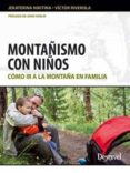 MONTAÑISMO CON NIÑOS: COMO IR A LA MONTAÑA EN FAMILIA - 9788498292497 - VICTOR RIVEROLA