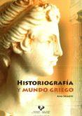 HISTORIOGRAFIA Y MUNDO GRIEGO - 9788498605297 - ANA IRIARTE