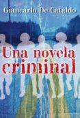 una novela criminal (ebook)-giancarlo de cataldo-9788499184197
