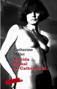 LA VIDA SEXUAL DE CATHERINE MILLET - 9788499300597 - CATHERINE MILLET