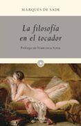 LA FILOSOFIA EN EL TOCADOR - 9788499422497 - MARQUES DE SADE