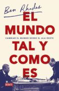 EL MUNDO TAL Y COMO ES - 9788499929897 - BEN RHODES