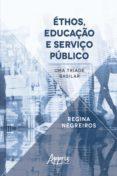 Descargar ebook en italiano ÉTHOS, EDUCAÇÃO E SERVIÇO PÚBLICO: UMA TRÍADE BASILAR in Spanish de REGINA NEGREIROS 9788547326197 PDF